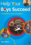 Help Your Boys Succeed: The essential guide for parents - Gary Wilson
