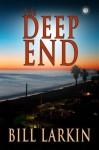 The Deep End (A Short Story) - Bill Larkin