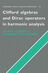 Clifford Algebras and Dirac Operators in Harmonic Analysis - J. Gilbert, M. Murray