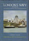 London's Navy: A Story Of The Royal Naval Volunteer Reserve - Gordon Taylor