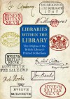 Libraries within the Library: The Origins of the British Library's Printed Collections - Giles Mandelbrote, Barry Taylor