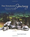 The Storybook Journey: Pathways to Learning through Story and Play - Sue McCord, Kathy Stewart, Amy Thrasher, Donna Boudreau, Kathy Krajewski, Patti Sorkrow, Laurie Tischler