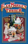 Flea Market Trader: Thousands Of Items With Current Values - Collector Books, Donna Newnum, Loretta Suiters