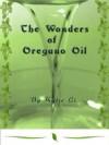 The Wonders of Oregano Oil - Katie Li