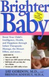 Brighter Baby: Boost Your Child's Intelligence, Health, and Happiness Through Infant Therapeutic Massage - Brenda D. Adderly