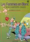 Les Femmes en Blanc, Tome 12 : Coeur d'artiste chaud - Raoul Cauvin, Philippe Bercovici