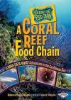 A Coral Reef Food Chain: A Who-Eats-What Adventure in the Caribbean Sea - Rebecca Hogue Wojahn, Donald Wojahn, W.H. Beck