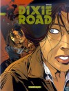 Dixie Road 4 (Dixie road, #4) - Jean Dufaux, Labiano