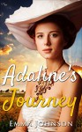 Adaline's Journey, A Mail Order Bride Romance: A Western Romance (First Time, Billionaires, Women's Fiction, Contemporary, Westerns, Cowboys) - E. Johnson