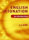 English Intonation: An Introduction [With CDROM] - J.C. Wells