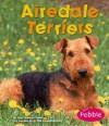 Airedale Terriers (Pebble Books) - Jody Sullivan Rake