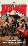 Slocum 353: Slocum and the Rebel Cannon - Jake Logan
