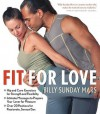 Fit for Love: Hip and Core Exercises for Strength and Flexibility - Intimate Massages to Prepare Your Lover for Pleasure - Over 20 Positions for Passionate, Sensual Sex - Billy Sunday Mars, Wendy Merill, Peter Ivory, Bonnie A. Neer