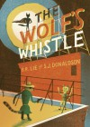 The Wolf's Whistle - Alex Spiro, Scott James Donaldson, Bjorn Rune Lie