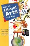 Keys To Liberal Arts Success - Howard E. Figler, Carol Carter, Joyce Bishop