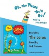 Oh, the Places You'll Go!/The Lorax [OH THE PLACES YOULL GO/LORAX D] - Dr. Seuss