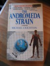 The Andromeda Strain by Michael Crichton (1977) - Michael Crichton