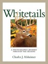Whitetails: A Photographic Journey Through the Seasons - Charles J. Alsheimer
