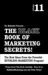 The Black Book of Marketing Secrets, Vol. 11 - T.J. Rohleder