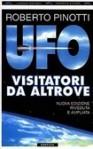 UFO: Visitatori da altrove - Roberto Pinotti