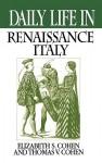 Daily Life in Renaissance Italy - Thomas V. Cohen
