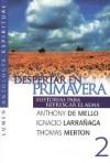 Despertar En Primavera - Anthony de Mello, Thomas Merton, Ignacio Larrañaga