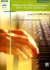 What Can I Play on Sunday? Book 2: March & April Services; Late Intermediate Piano - Cindy Berry
