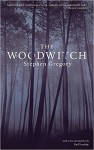 The Woodwitch - Stephen Gregory, Paul Tremblay
