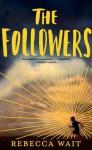 The Followers - Rebecca Wait
