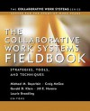 The Collaborative Work Systems Fieldbook: Strategies for Building Successful Teams - Michael M. Beyerlein