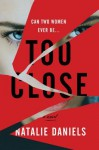 Too Close - Natalie Daniels