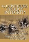 The Contours of Police Integrity - Sanja Kutnjak Ivkovic, Maria Haberfeld