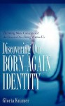 Discovering Our Born-Again Identity - Gloria Kramer