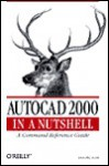 AutoCAD In a Nutshell - Dorothy Kent, Troy Mott