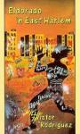 Eldorado in East Harlem - Victor Rodriguez