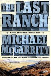 The Last Ranch: A Novel of the New American West (The American West Trilogy) - Michael McGarrity