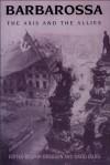 Barbarossa: The Axis And The Allies - John Erickson