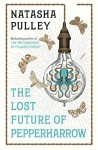 The Lost Future of Pepperharrow - Natasha Pulley