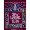 Topps Baseball Cards: The Complete Picture Collection (A 35-Year History, 1951-1985) - Frank Slocum