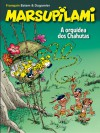 A orquídea dos Chahutas (Marsupilami, #17) - Dugomier, Batem, Cerise