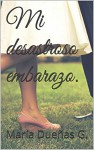 Mi desastroso embarazo - María Dueñas
