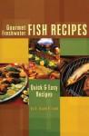 Gourmet Freshwater Fish Recipe - Duane R. Lund