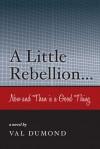 A Little Rebellion? - Val Dumond