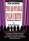 THE QUOTABLE FILM CRITIC - Colin M. Jarman