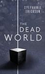The Dead World (The Dead Room Trilogy Book 2) - Stephanie Erickson