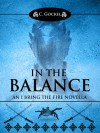 In the Balance: An I Bring the Fire Novella - C. Gockel
