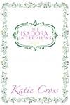 The Isadora Interviews - Katie Cross