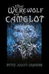 The Werewolf of Camelot - Peter Joseph Swanson