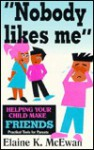"""""""Nobody Likes Me"""": When Your Child Doesn't Have Friends - Elaine K. McEwan"""