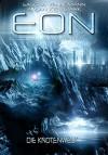 Eon - Das letzte Zeitalter, Band 5: Die Knotenwelt (Science Fiction) - Sascha Vennemann, Allan J. Stark, Arndt Drechsler, Anja Dyck, Andreas Suchanek